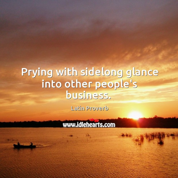 Prying with sidelong glance into other people's business. Image