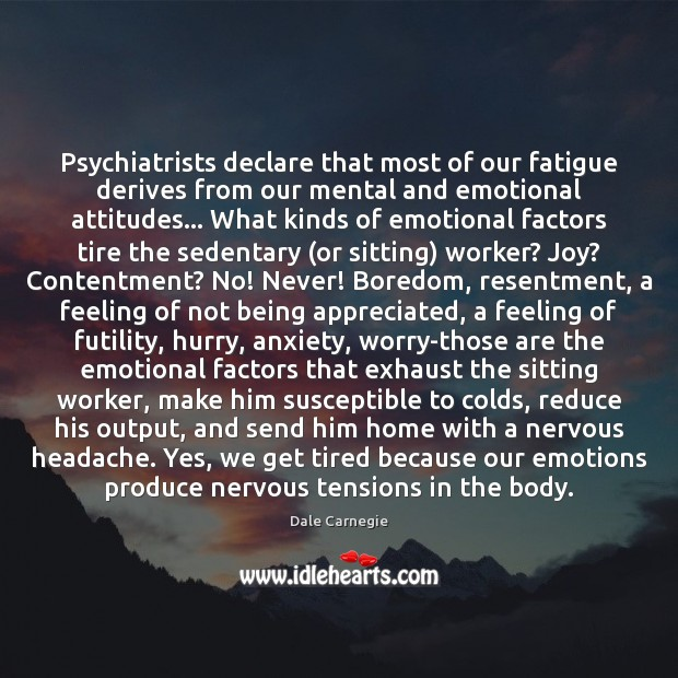 Psychiatrists declare that most of our fatigue derives from our mental and Image