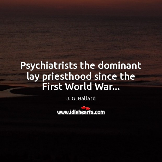 Psychiatrists the dominant lay priesthood since the First World War… Image