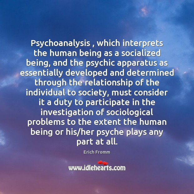 Psychoanalysis , which interprets the human being as a socialized being, and the Image
