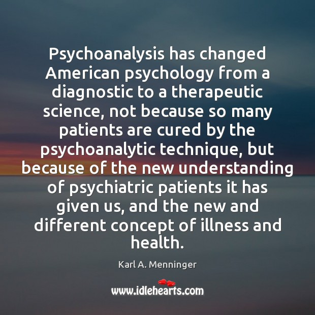 Psychoanalysis has changed American psychology from a diagnostic to a therapeutic science, Image