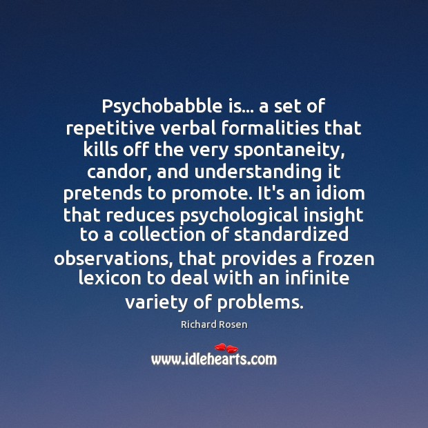 Image, Psychobabble is… a set of repetitive verbal formalities that kills off the