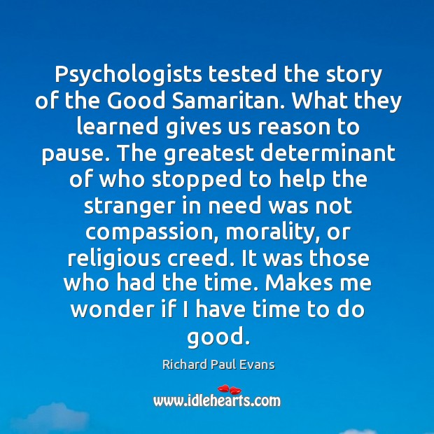 Psychologists tested the story of the Good Samaritan. What they learned gives Image