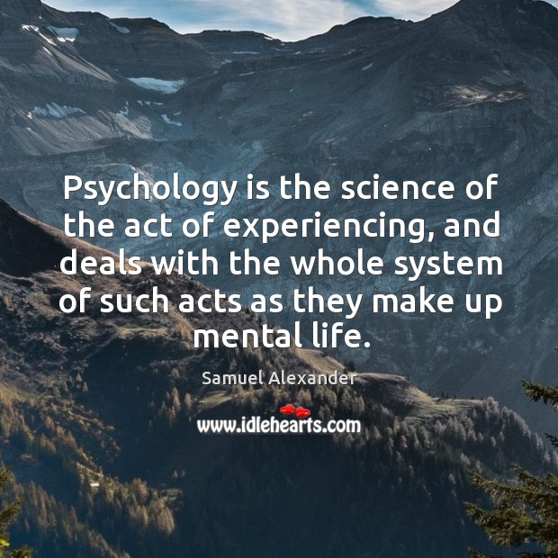 Psychology is the science of the act of experiencing Image