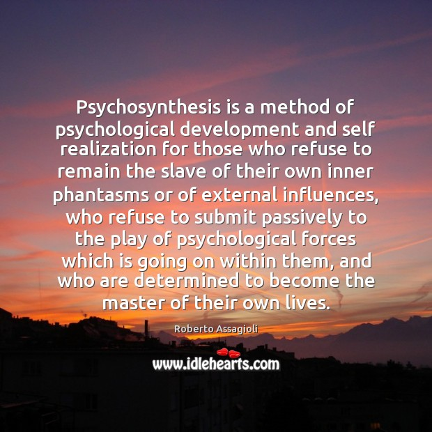 Psychosynthesis is a method of psychological development and self realization for those Image