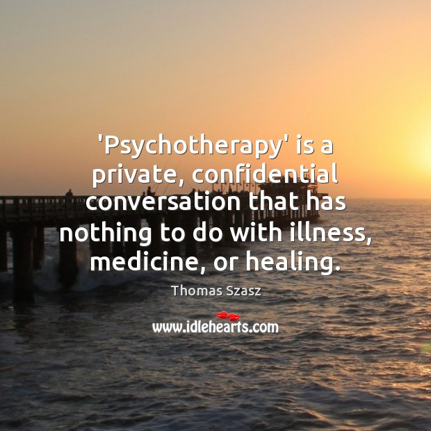 Image, 'Psychotherapy' is a private, confidential conversation that has nothing to do with