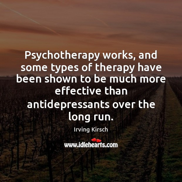 Psychotherapy works, and some types of therapy have been shown to be Image