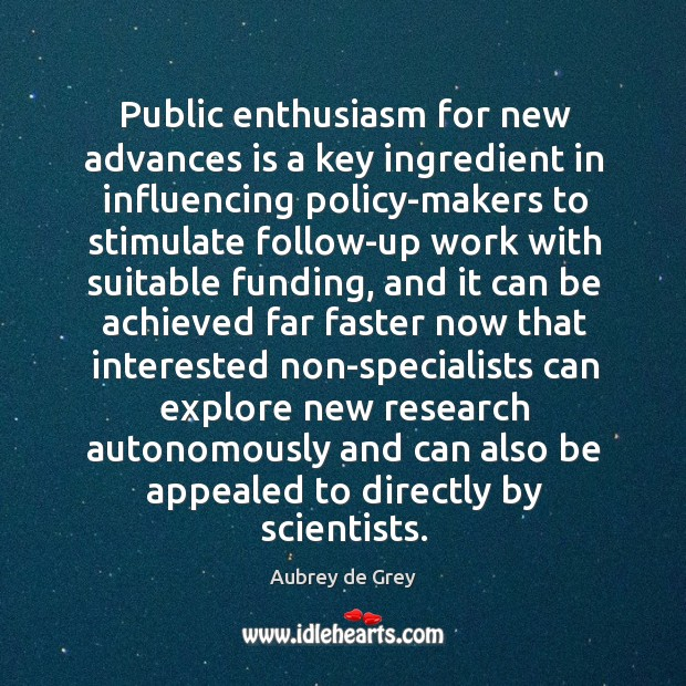 Image, Public enthusiasm for new advances is a key ingredient in influencing policy-makers