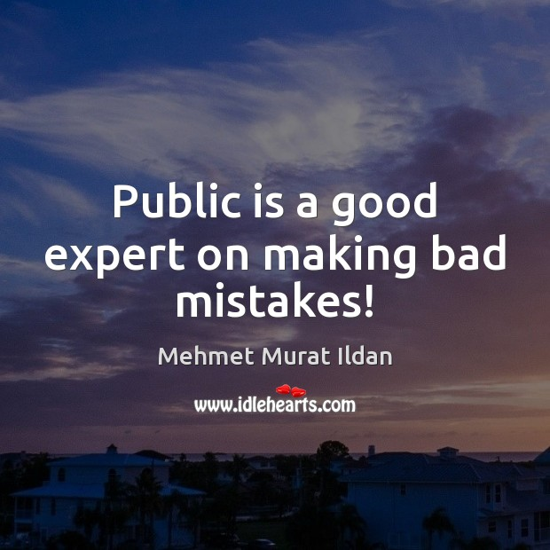Image, Public is a good expert on making bad mistakes!