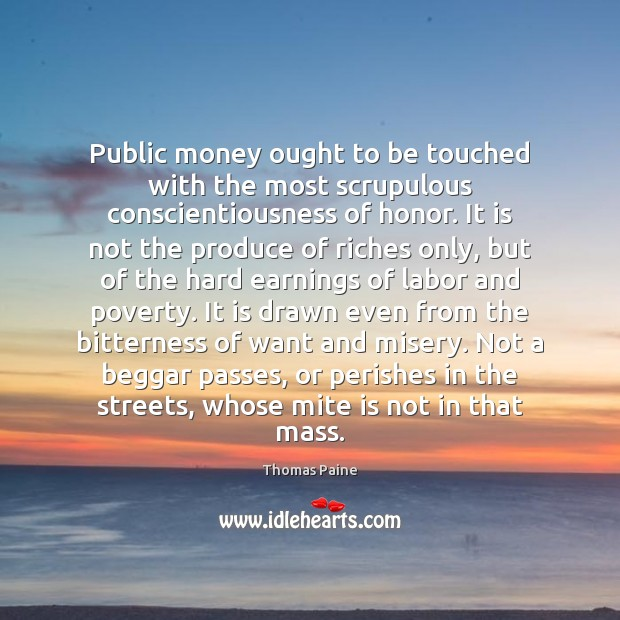 Image, Public money ought to be touched with the most scrupulous conscientiousness of