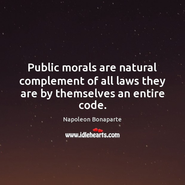 Public morals are natural complement of all laws they are by themselves an entire code. Image