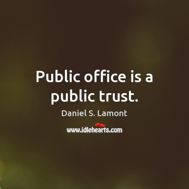 Public office is a public trust. Image