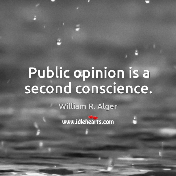 Public opinion is a second conscience. Image