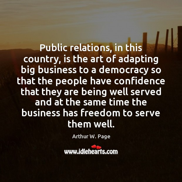 Image, Public relations, in this country, is the art of adapting big business