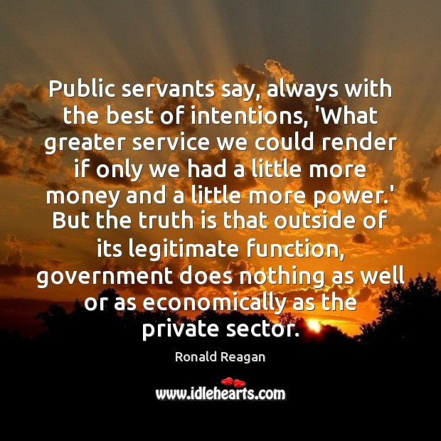 Image, Public servants say, always with the best of intentions, 'What greater service