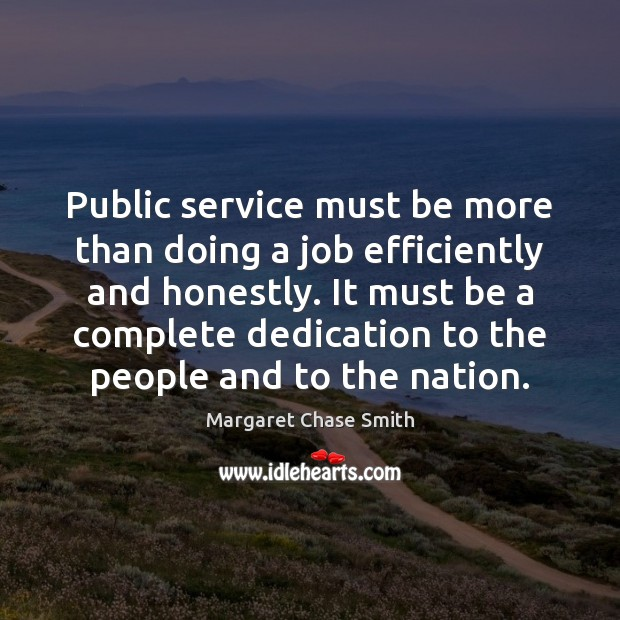 Public service must be more than doing a job efficiently and honestly. Image
