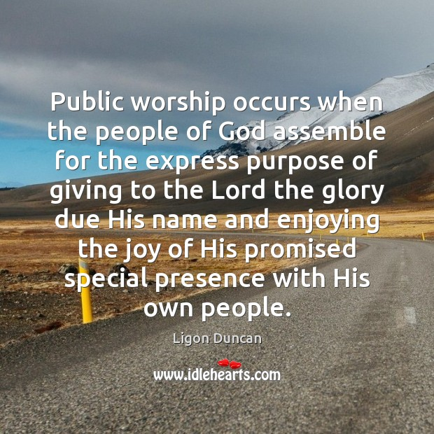 Public worship occurs when the people of God assemble for the express Image
