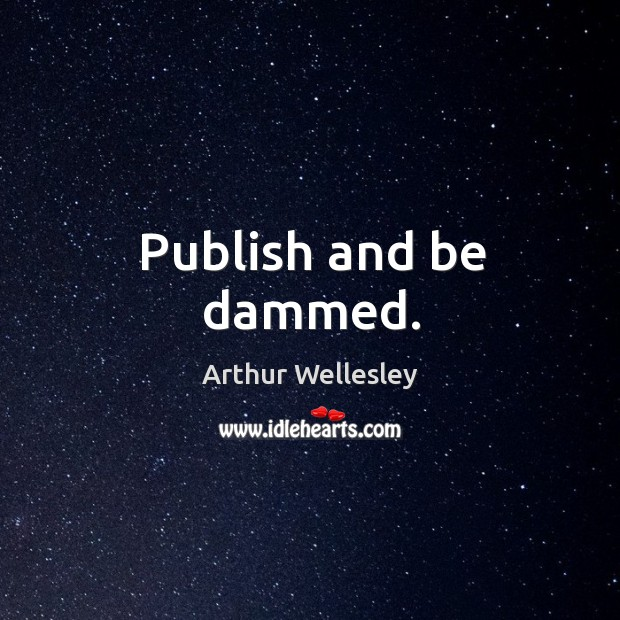 Image, Publish and be dammed.