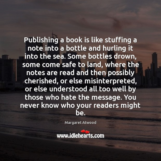 Image, Publishing a book is like stuffing a note into a bottle and