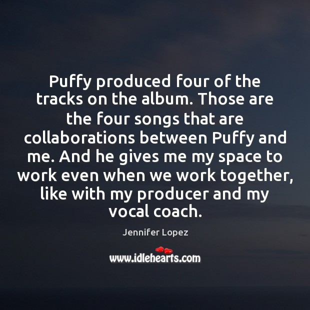Image, Puffy produced four of the tracks on the album. Those are the