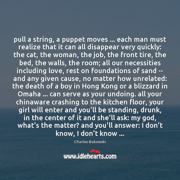 Pull a string, a puppet moves … each man must realize that it Image