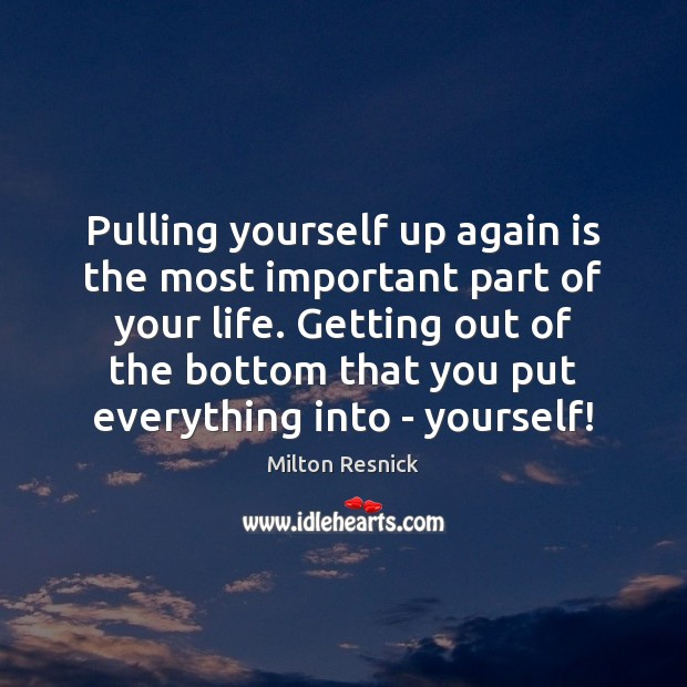 Image, Pulling yourself up again is the most important part of your life.