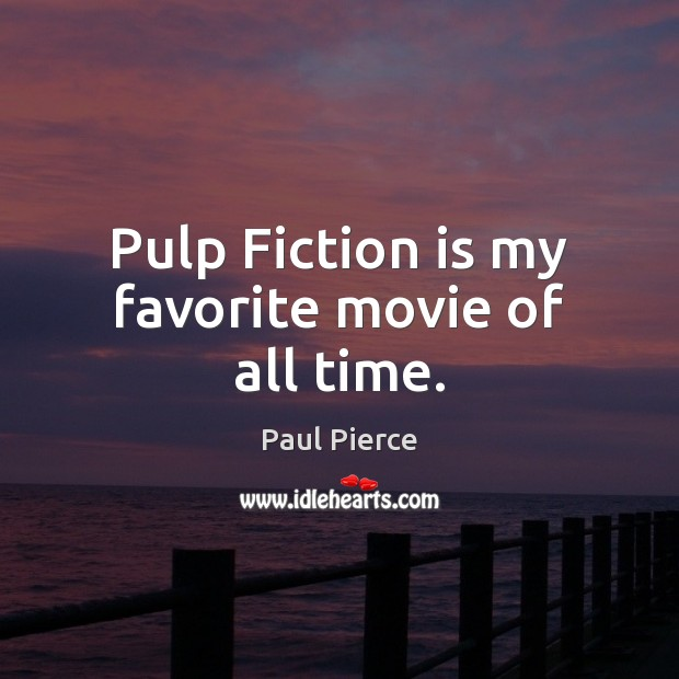Pulp Fiction is my favorite movie of all time. Image