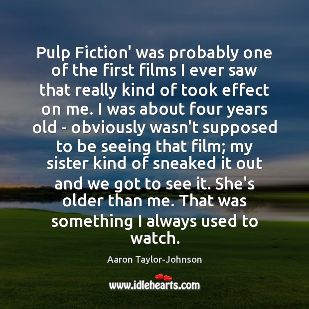 Image, Pulp Fiction' was probably one of the first films I ever saw