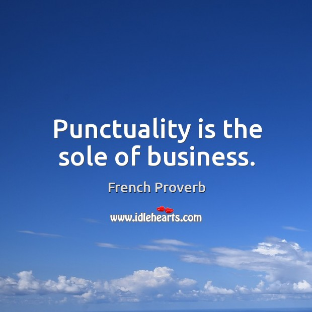 Punctuality is the sole of business. Image