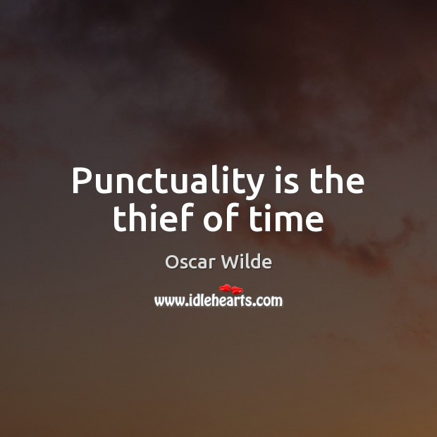 Punctuality is the thief of time Punctuality Quotes Image
