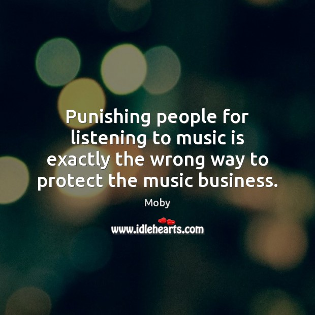 Punishing people for listening to music is exactly the wrong way to Image