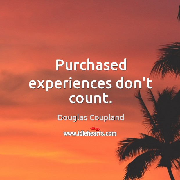Image, Purchased experiences don't count.