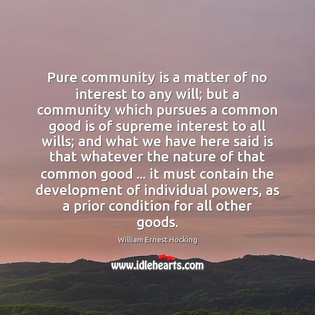 Pure community is a matter of no interest to any will; but Image