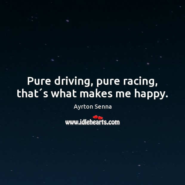 Pure driving, pure racing, that´s what makes me happy. Image