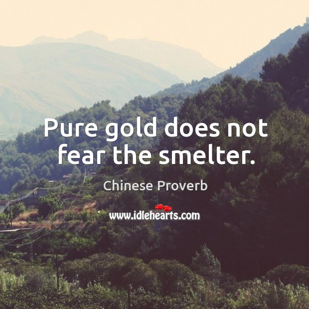Image, Pure gold does not fear the smelter.
