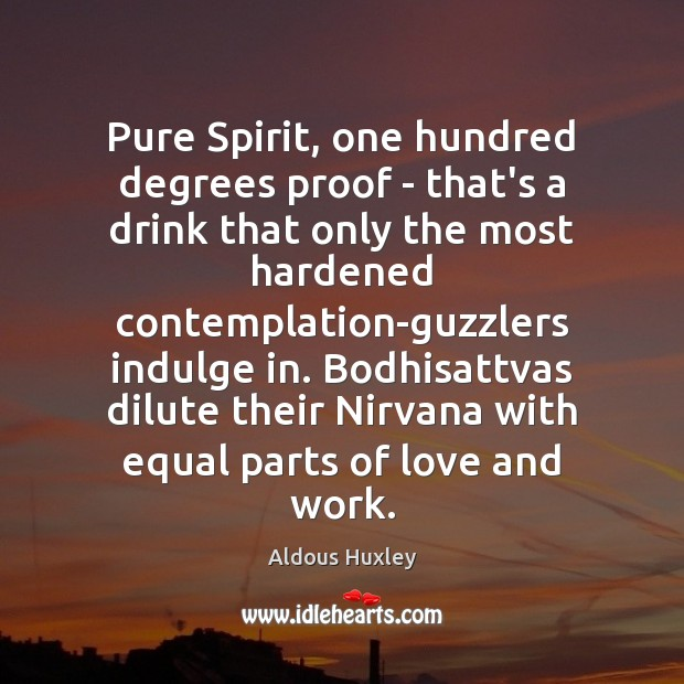 Image, Pure Spirit, one hundred degrees proof – that's a drink that only