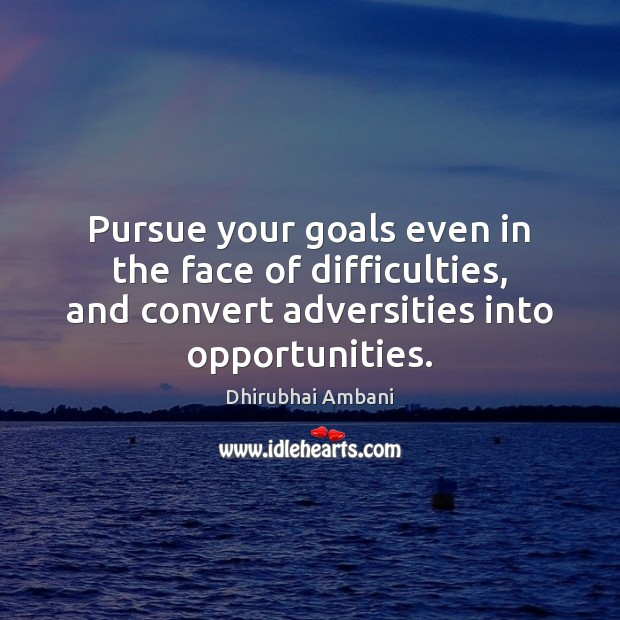 Image, Pursue your goals even in the face of difficulties, and convert adversities