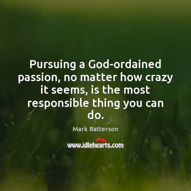 Pursuing a God-ordained passion, no matter how crazy it seems, is the Image