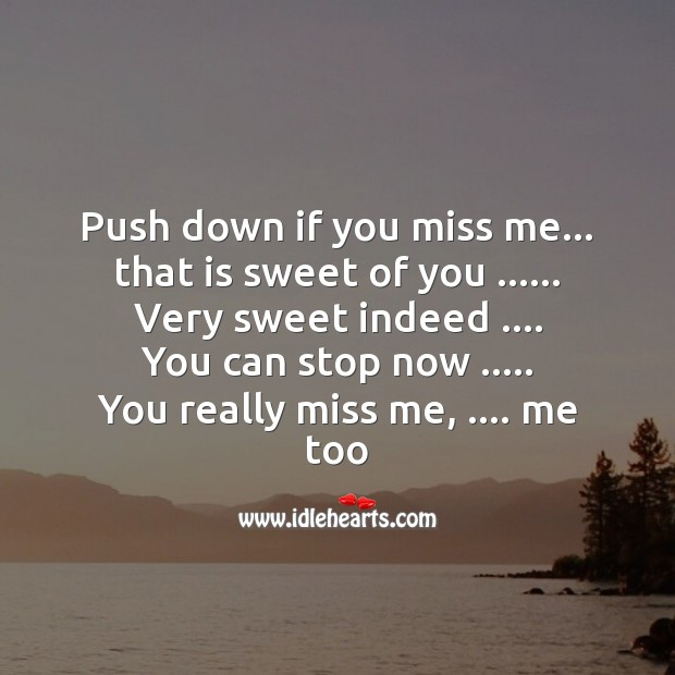 Push down if you miss me Missing You Messages Image