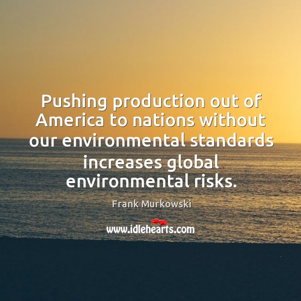 Pushing production out of america to nations without our environmental Image
