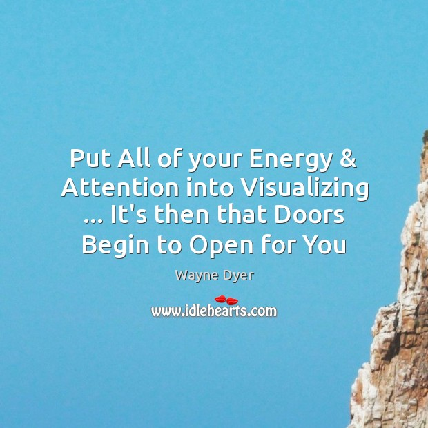 Image, Put All of your Energy & Attention into Visualizing … It's then that Doors