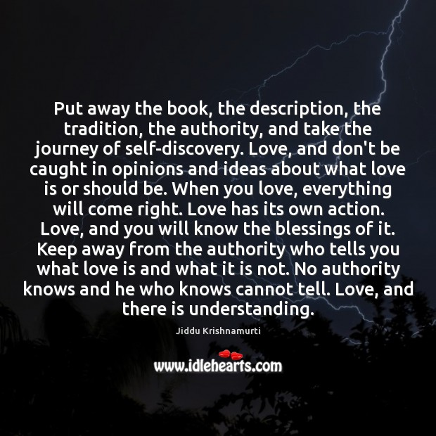 Put away the book, the description, the tradition, the authority, and take Image