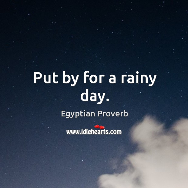 Image, Put by for a rainy day.