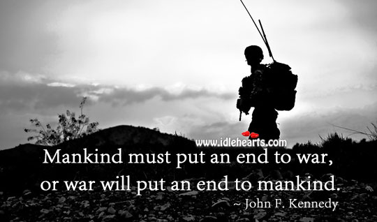 Mankind must put an end to war Image