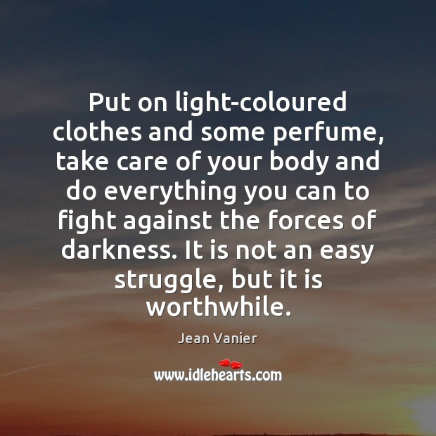 Image, Put on light-coloured clothes and some perfume, take care of your body