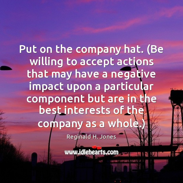 Image, Put on the company hat. (Be willing to accept actions that may