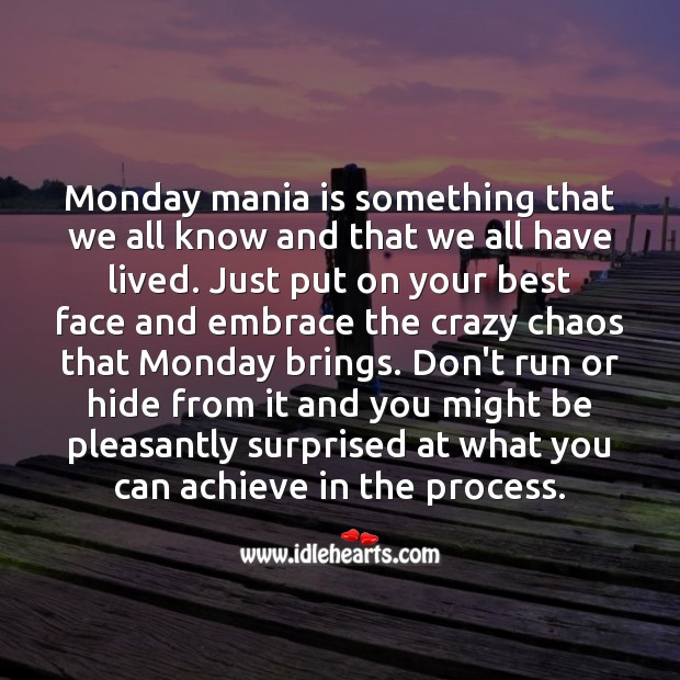 Put on your best face and embrace the crazy chaos that Monday brings. Monday Quotes Image