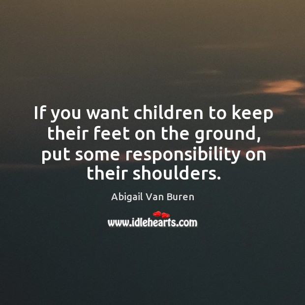 Image, Put some responsibility on children shoulders.