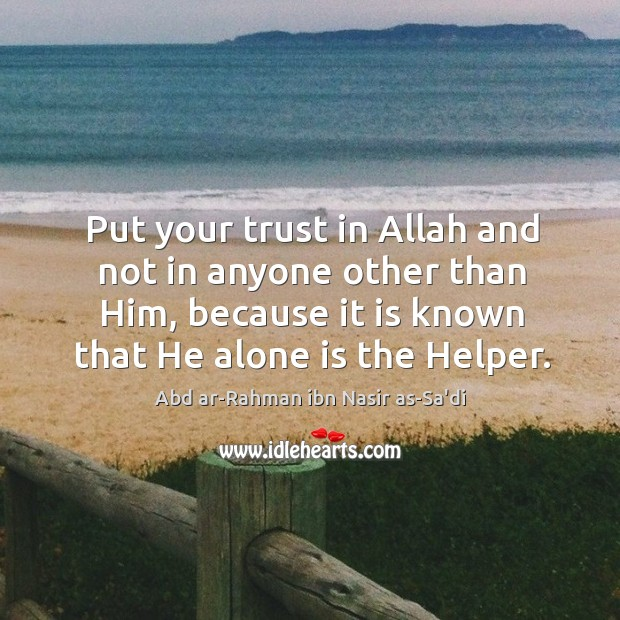 Image, Put your trust in Allah and not in anyone other than Him,