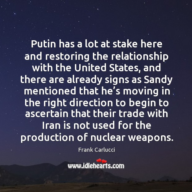 Putin has a lot at stake here and restoring the relationship with the united states Image